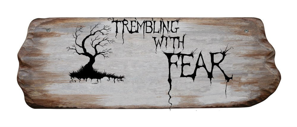 Trembling With Fear